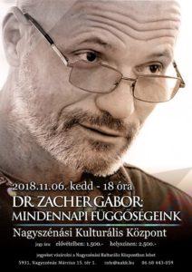 Zacher Gábor - Mindennapi Függőségeink @ Nagyszénási Kulturális Központ | Nagyszénás | Magyarország